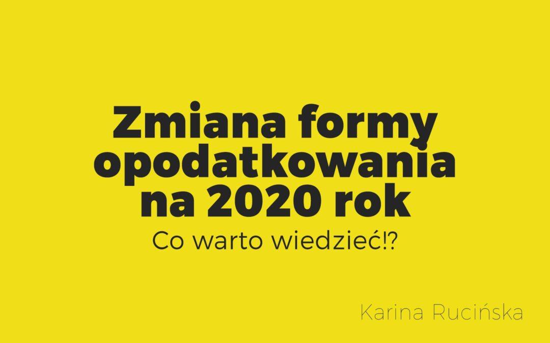 Zmiana formy opodatkowania 2020