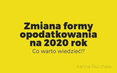 Zmiana formy opodatkowania na 2020 rok